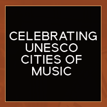 Celebrating UNESCO Cities of Music