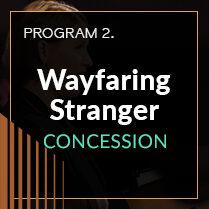 Wayfaring Stranger - Concession Tickets